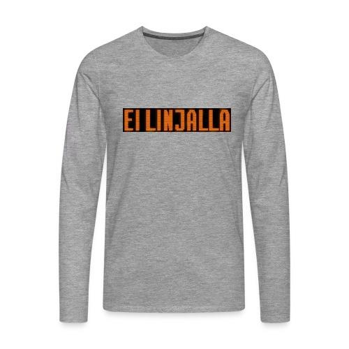 EI LINJALLA - Miesten premium pitkähihainen t-paita