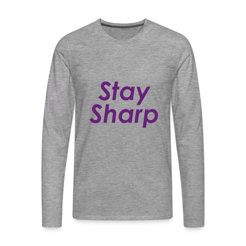 Stay Sharp - Maglietta Premium a manica lunga da uomo