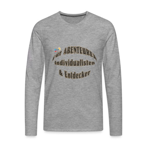 Abenteurer Individualisten & Entdecker - Männer Premium Langarmshirt