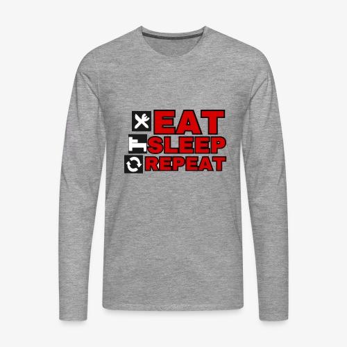EAT SLEEP REPEAT T-SHIRT GOOD QUALITY. - Men's Premium Longsleeve Shirt