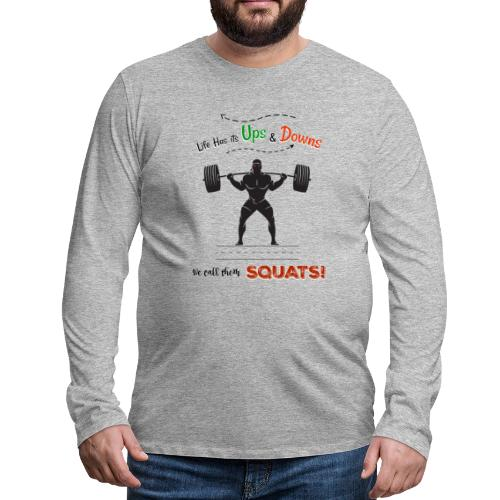 Do You Even Squat? - Men's Premium Longsleeve Shirt