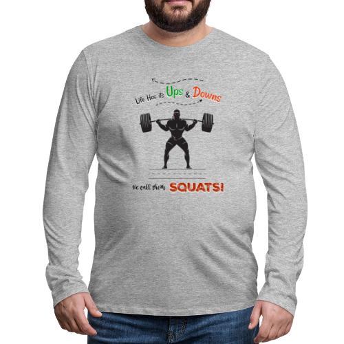 Do You Even Squat? - Men's Premium Longsleeve Shirt