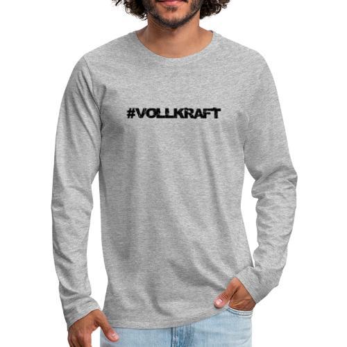 Schriftzug Vollkraft - Männer Premium Langarmshirt
