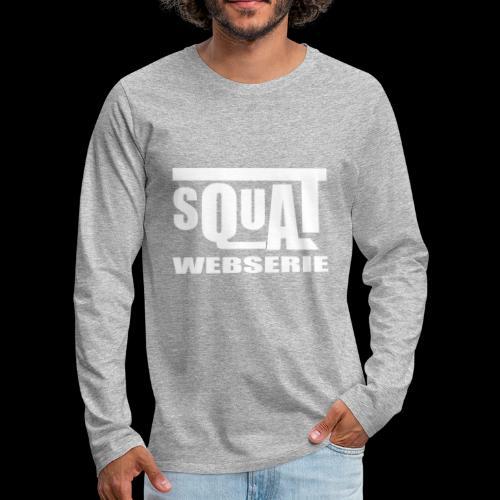 SQUAT WEBSERIE - T-shirt manches longues Premium Homme