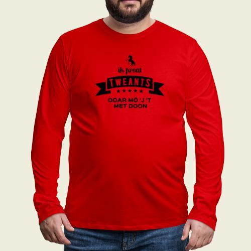 Ik proat Tweants...(donkere tekst) - Mannen Premium shirt met lange mouwen