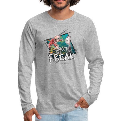 meet the freak - Männer Premium Langarmshirt