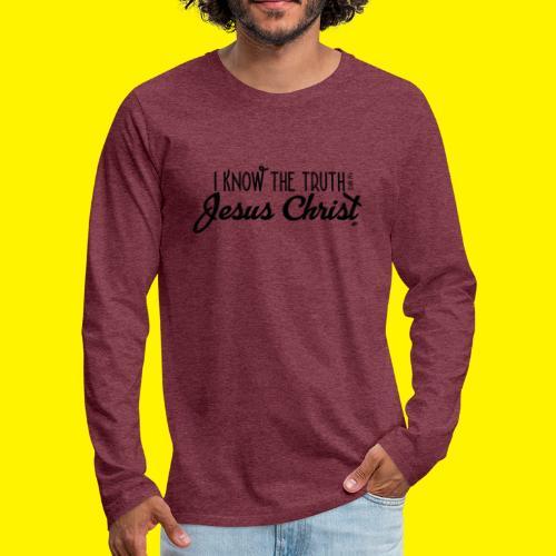 I know the truth - Jesus Christ // John 14: 6 - Men's Premium Longsleeve Shirt