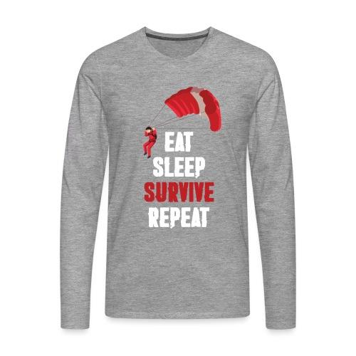 Eat - sleep - SURVIVE - repeat! - Koszulka męska Premium z długim rękawem