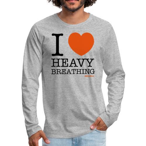 I ♥ Heavy Breathing - Men's Premium Longsleeve Shirt