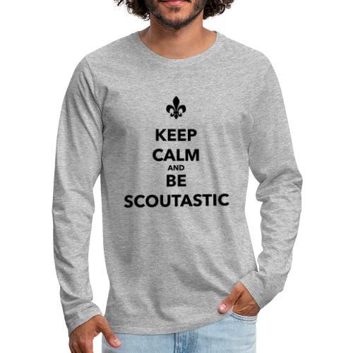 Keep calm and be scoutastic - Farbe frei wählbar - Männer Premium Langarmshirt