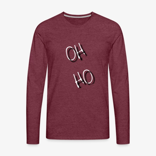 OH HO - Men's Premium Longsleeve Shirt