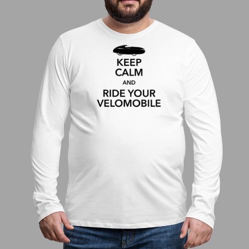 Keep calm and ride your velomobile black - Miesten premium pitkähihainen t-paita