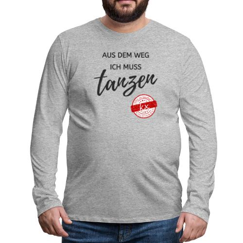 Aus dem Weg s - Männer Premium Langarmshirt