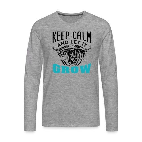 Beard Keep Calm And Let It Grow - Männer Premium Langarmshirt