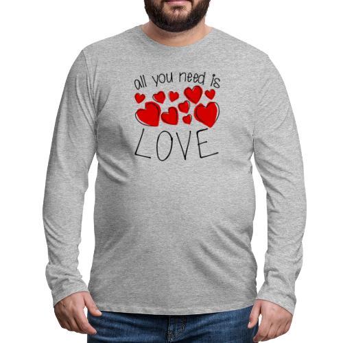 All you need is love - Männer Premium Langarmshirt