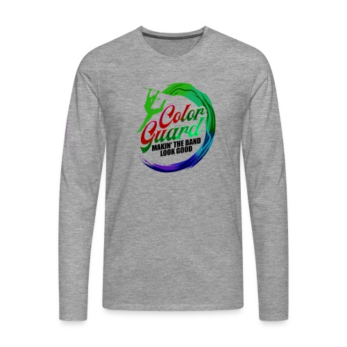 Color Guard Gift Makin' the Band Look Good - Men's Premium Longsleeve Shirt