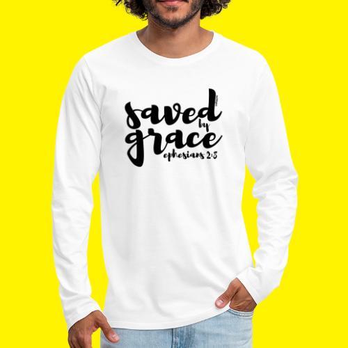 SAVED BY GRACE - Ephesians 2: 8 - Men's Premium Longsleeve Shirt