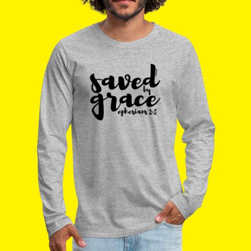 SAVED BY GRACE - Ephesians 2: 8 - Men's Premium Longsleeve Shirt