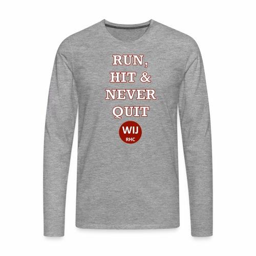 Run Hit never Quit - Mannen Premium shirt met lange mouwen