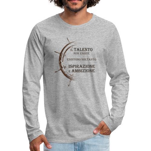 Ispirazione e Ambizione - Maglietta Premium a manica lunga da uomo