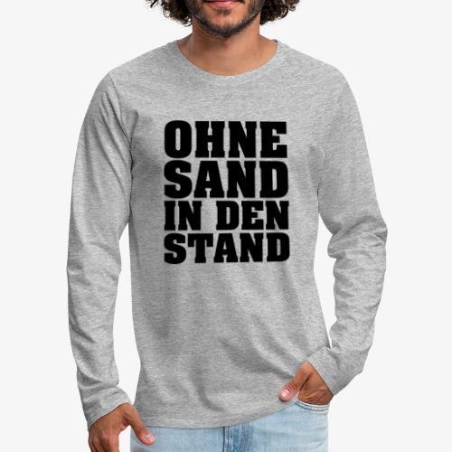 OHNE SAND IN DEN STAND 3 - Männer Premium Langarmshirt