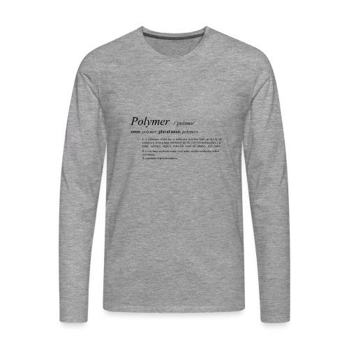Polymer definition. - Men's Premium Longsleeve Shirt