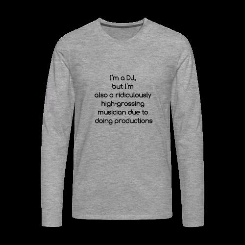 IM A DJ! - Mannen Premium shirt met lange mouwen