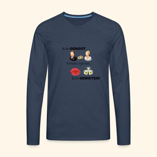 Echt-genoot, verleden tijd van ECHT-GENIETEN - Mannen Premium shirt met lange mouwen