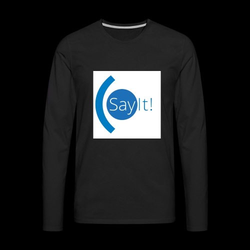 Sayit! - Men's Premium Longsleeve Shirt
