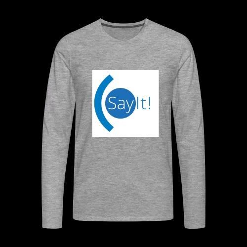 Sayit! - Men's Premium Longsleeve Shirt