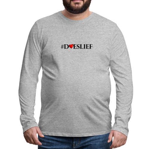 #DOESLIEF hartje - Mannen Premium shirt met lange mouwen