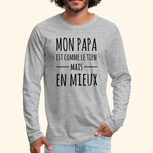 Papa en mieux - T-shirt manches longues Premium Homme