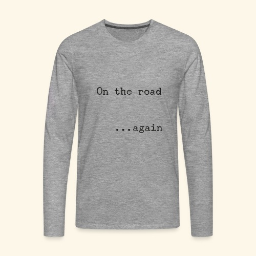 On the road... again - Camiseta de manga larga premium hombre