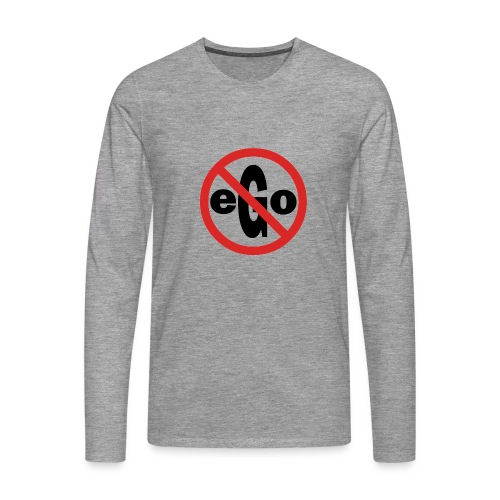 Ego is too big - T-shirt manches longues Premium Homme