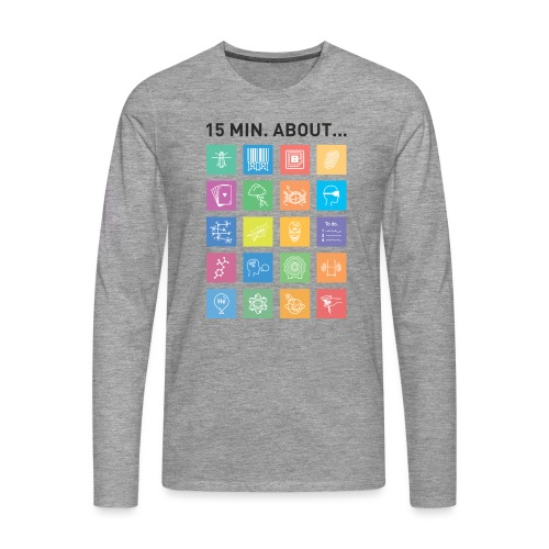 15 min. about... - Männer Premium Langarmshirt