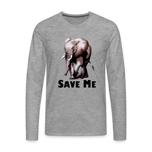 Elefant - SAVE ME - Männer Premium Langarmshirt