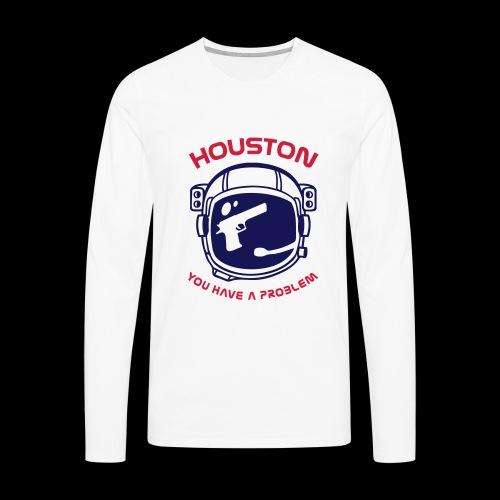 Houston You have a problem - Men's Premium Longsleeve Shirt