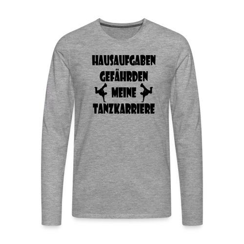 hausaufgaben_tanzkarriere - Männer Premium Langarmshirt