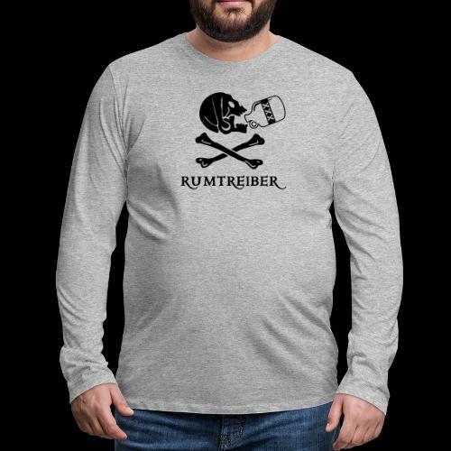 ~ Rumtreiber ~ - Männer Premium Langarmshirt
