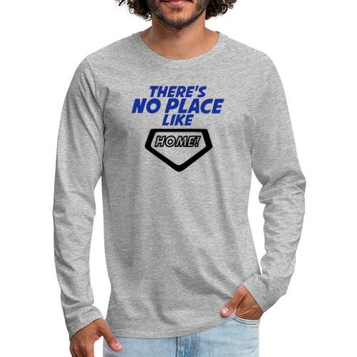 There´s no place like home - Men's Premium Longsleeve Shirt