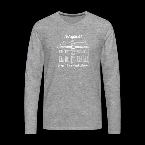 See you at Hotel de Tabaksplant WIT - Mannen Premium shirt met lange mouwen