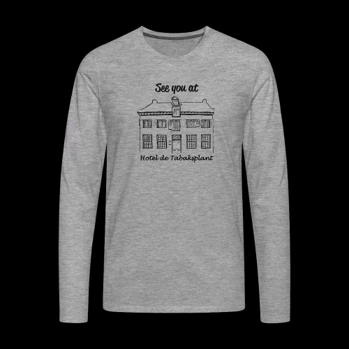 See you at Hotel de Tabaksplant ZWART - Mannen Premium shirt met lange mouwen