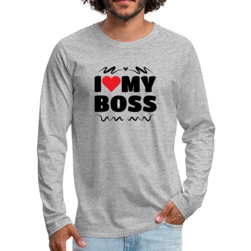 I love my Boss - Men's Premium Longsleeve Shirt
