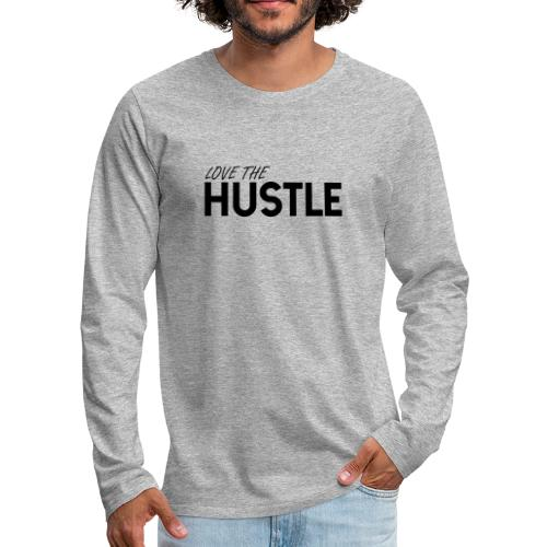 Love the HUSTLE - Långärmad premium-T-shirt herr
