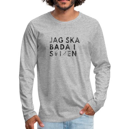 Jag ska bada i skiten v3 - Långärmad premium-T-shirt herr