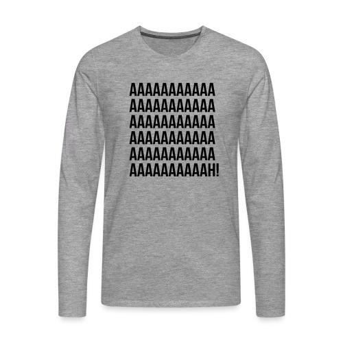 Aaaaaaaah! - T-shirt manches longues Premium Homme