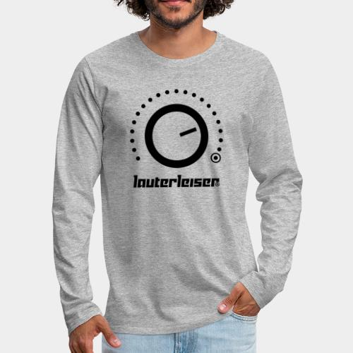 Lauterleiser ® - Männer Premium Langarmshirt
