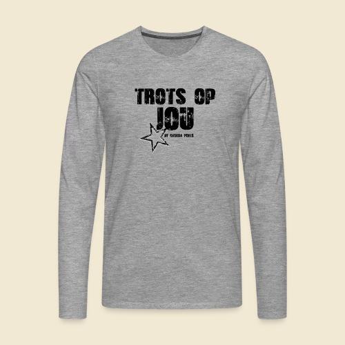 Shirts Trots op jou By Natasja Poels - Mannen Premium shirt met lange mouwen
