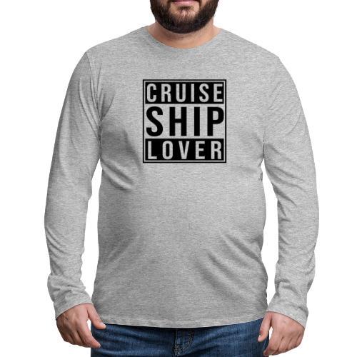 Kreuzfluenzer - Cruise Ship Lover - Männer Premium Langarmshirt