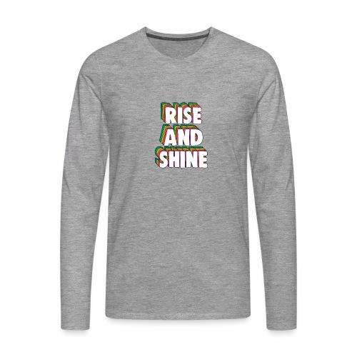 Rise and Shine Meme - Men's Premium Longsleeve Shirt